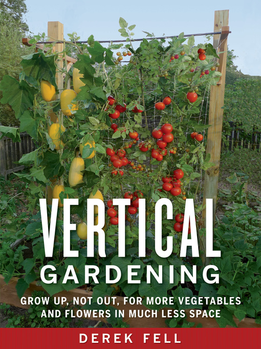 Title details for Vertical Gardening by Derek Fell - Wait list