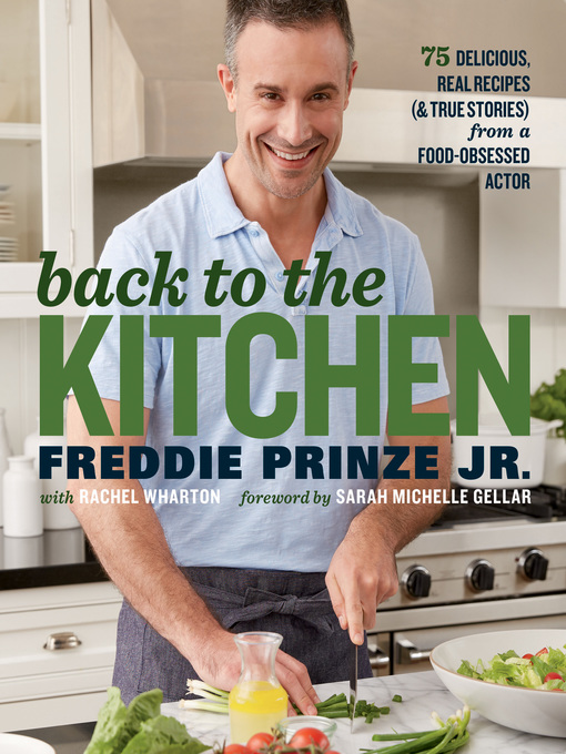 Title details for Back to the Kitchen by Freddie Prinze Jr. - Available