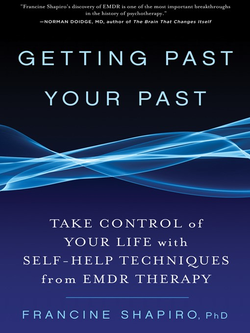 Title details for Getting Past Your Past by Francine Shapiro - Available