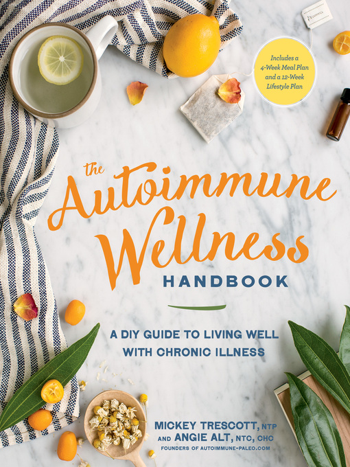 Title details for The Autoimmune Wellness Handbook by Mickey Trescott - Wait list