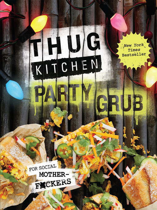 Title details for Thug Kitchen Party Grub by Thug Kitchen - Available