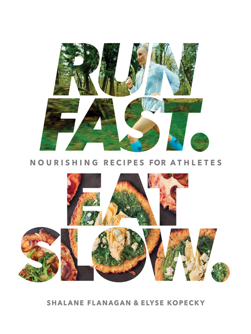 Title details for Run Fast. Eat Slow. by Shalane Flanagan - Wait list