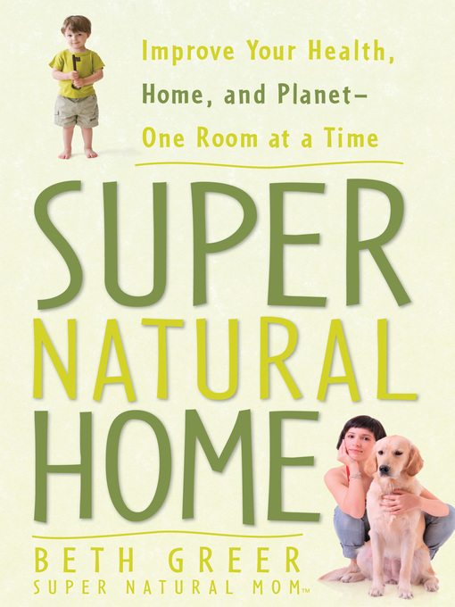 Title details for Super Natural Home by Beth Greer - Available
