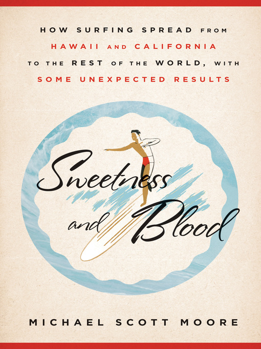 Title details for Sweetness and Blood by Michael Scott Moore - Wait list
