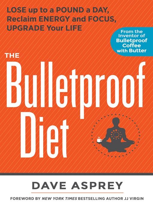 Title details for The Bulletproof Diet by Dave Asprey - Wait list