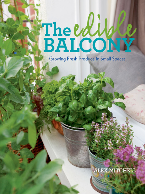 Title details for The Edible Balcony by Alex Mitchell - Wait list