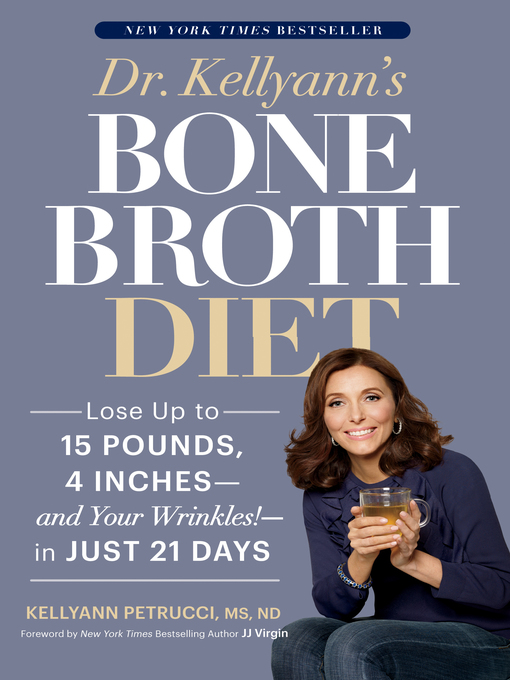Title details for Dr. Kellyann's Bone Broth Diet by Kellyann Petrucci - Available