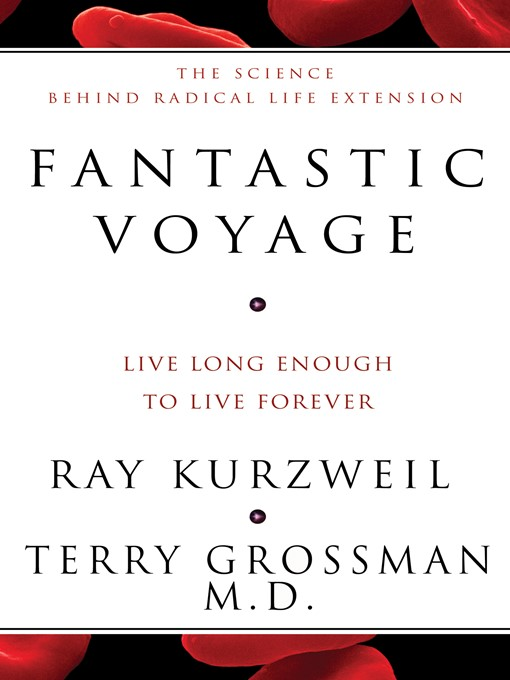 Title details for Fantastic Voyage by Ray Kurzweil - Available