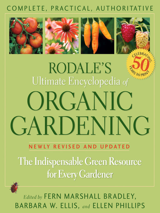 Title details for Rodale's Ultimate Encyclopedia of Organic Gardening by Fern Bradley - Available