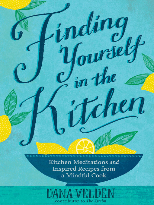 Title details for Finding Yourself in the Kitchen by Dana Velden - Wait list