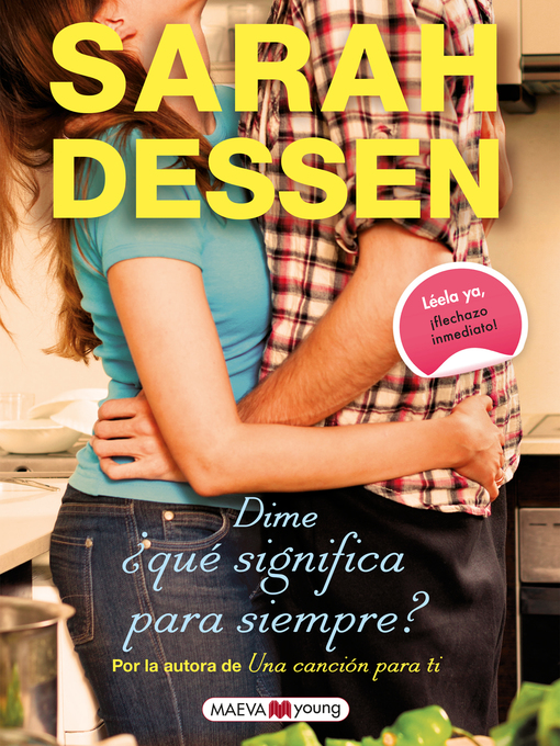 Title details for Dime ¿qué significa para siempre? by Sarah Dessen - Available