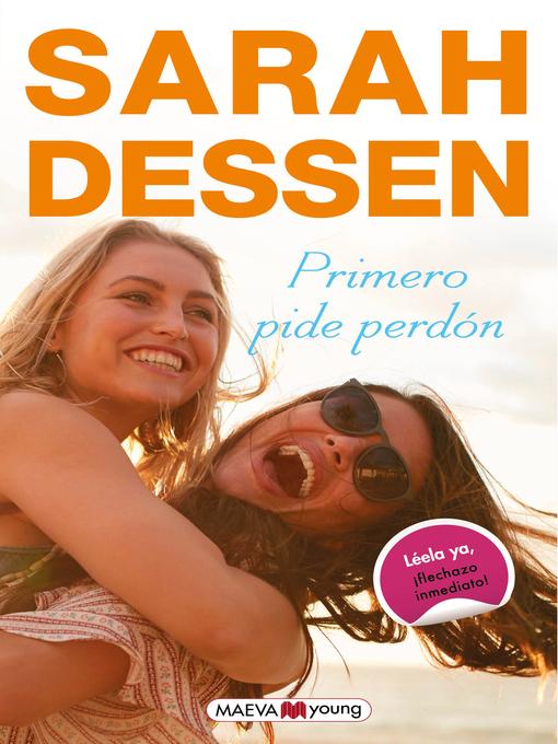 Title details for Primero pide perdón by Sarah Dessen - Available