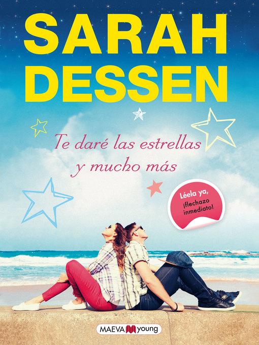 Title details for Te daré las estrellas y mucho más by Sarah Dessen - Available