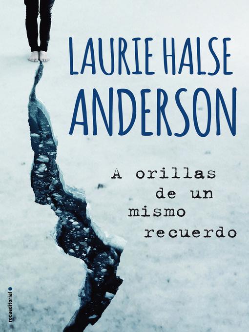 Title details for A orillas de un mismo recuerdo by Laurie Halse Anderson - Available