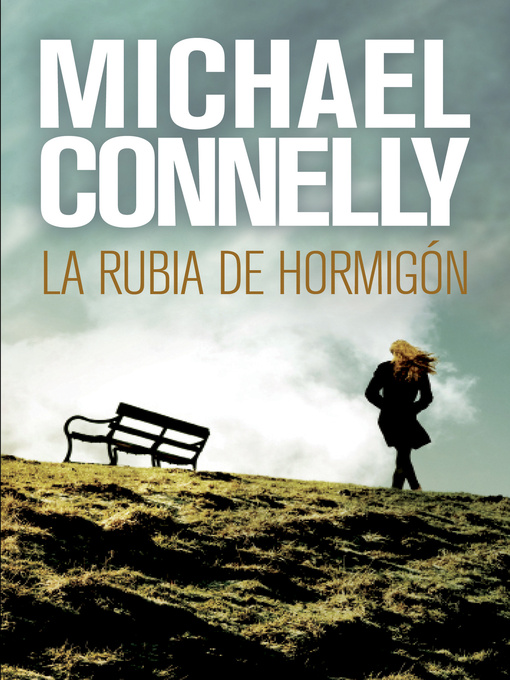 Title details for La rubia de hormigón by Michael Connelly - Available