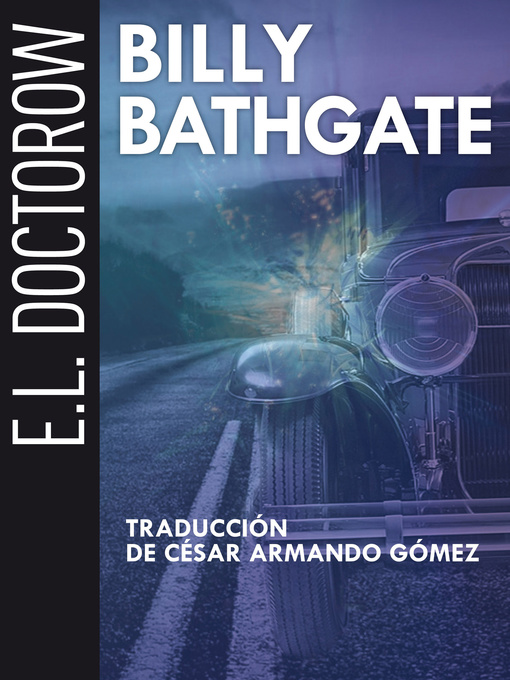 an analysis of billy bathgate by e l doctorow New york at the end of the 20th century--hardly st augustine's city of god--is the canvas on which doctorow paints an impressionistic portrait of man's frail moral nature and the possibilities of red.