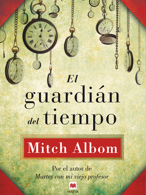 Title details for El guardián del tiempo by Mitch Albom - Available
