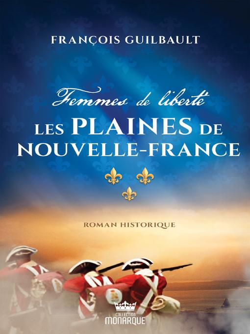Title details for Femmes de liberté by François Guilbault - Available