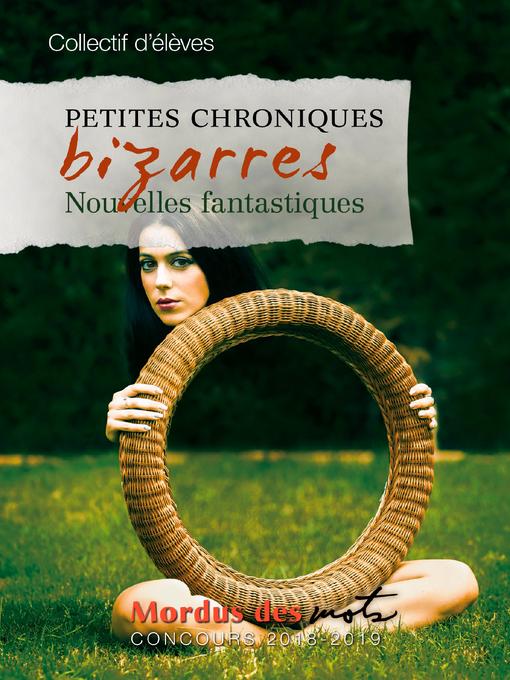 Title details for Petites chroniques bizarres by Collectif d'auteurs - Wait list