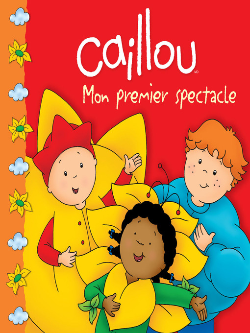 Title details for Caillou Mon premier spectacle by Marilyn Pleau-Murissi - Available