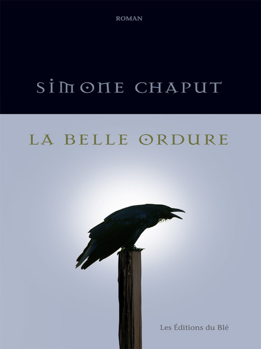 Title details for La belle ordure by Simone Chaput - Available