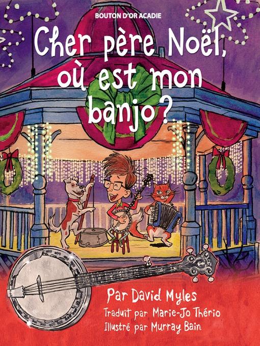 Title details for Cher père Noël, où est mon banjo? by David Myles - Wait list