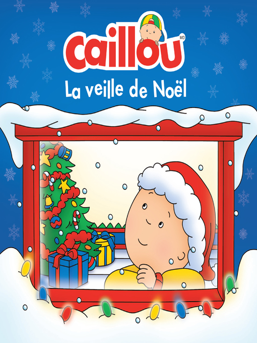 Title details for Caillou, La veille de Noël by Anne Paradis - Available