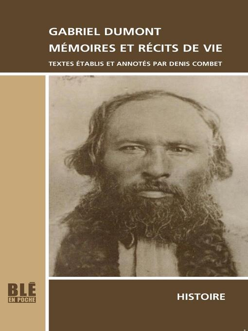 Title details for Gabriel Dumont, Mémoires et Récits de vie by Gabriel Dumont - Available