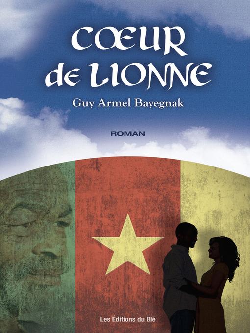 Title details for Cœur de lionne by Guy Armel Bayegnak - Available