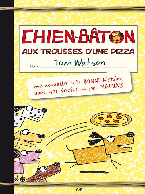 Title details for Aux trousses d'une pizza by Tom Watson - Available