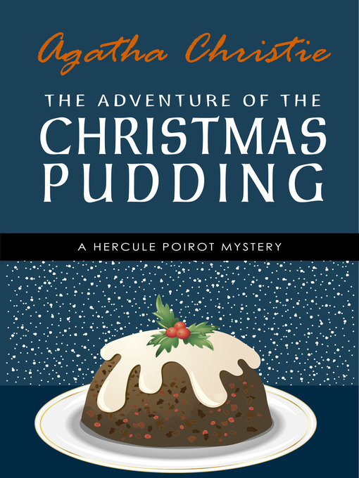 Title details for The Adventure of the Christmas Pudding by Agatha Christie - Available