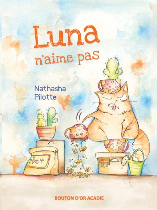 Title details for Luna n'aime pas by Nathasha Pilotte - Wait list