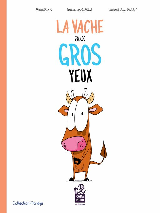 Title details for La vache aux gros yeux by Arnaud Cyr - Available