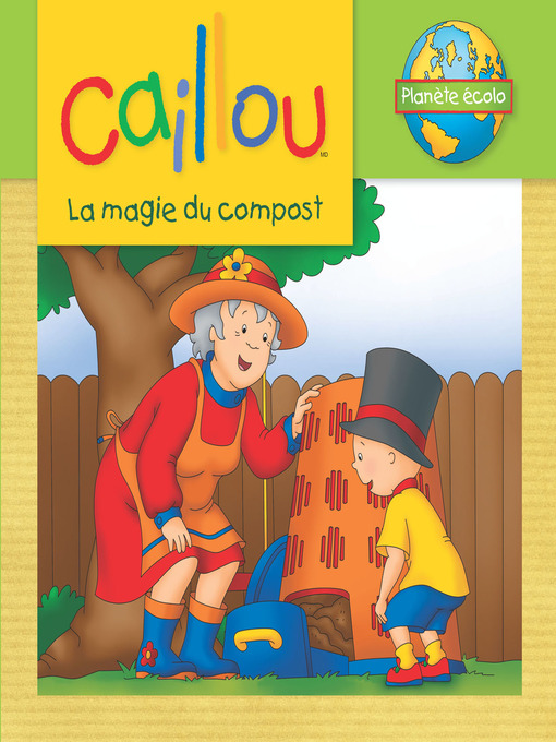 Title details for Caillou, La magie du compost by Sarah Margaret Johanson - Available