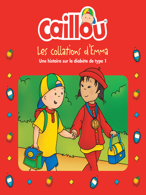Title details for Caillou, Les collations d'Emma by Anne Paradis - Available