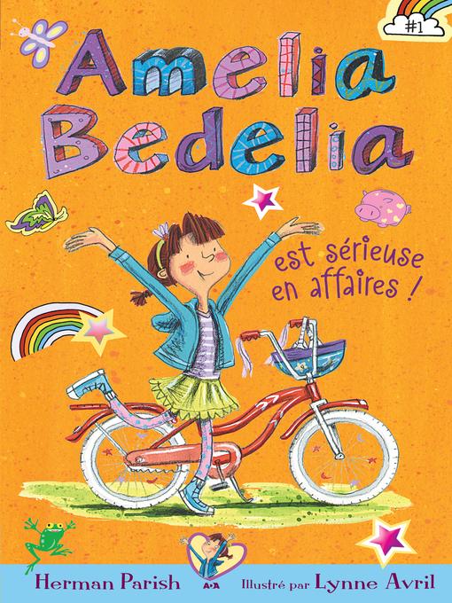Title details for Amelia Bedelia est sérieuse en affaires by Herman Parish - Wait list