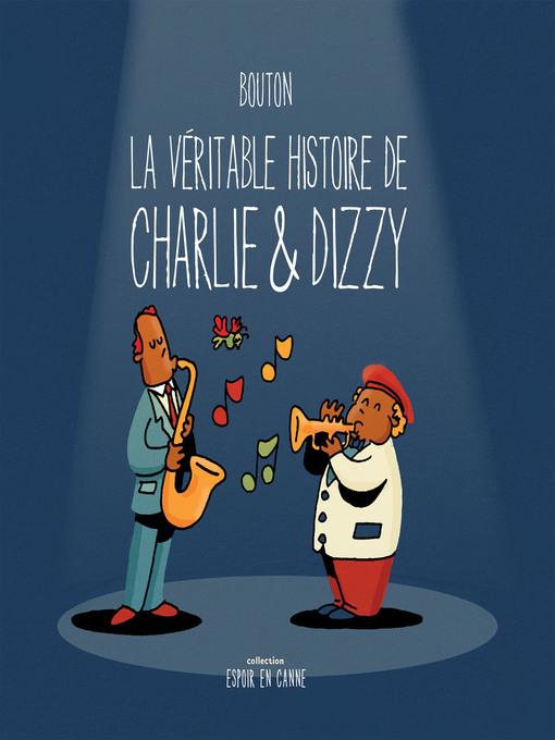 Title details for La véritable histoire de Charlie & Dizzy by Sylvain Bouton - Available