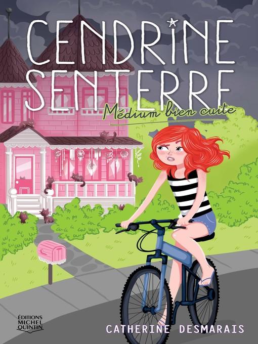 Title details for Cendrine Senterre 2--Médium bien cuite by Catherine Desmarais - Available