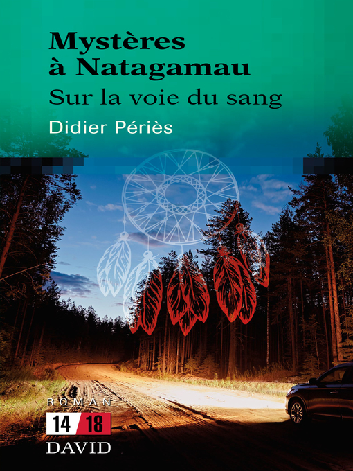 Title details for Mystères à Natagamau by Didier Périès - Available