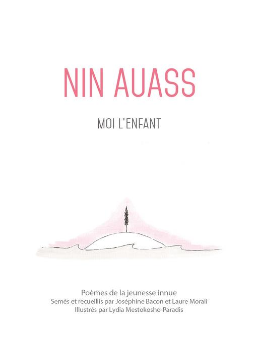 Title details for Nin Auass. Moi l'enfant by Joséphine Bacon - Available