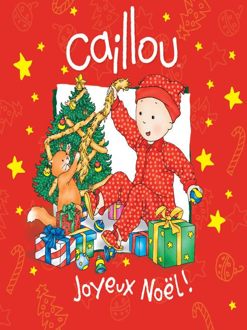 Title details for Caillou Joyeux Noël by Johanne Mercier - Available