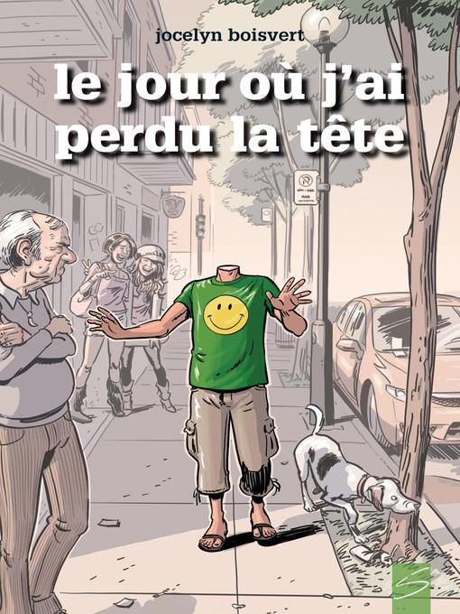 Title details for Le jour où j'ai perdu la tête by Jocelyn Boisvert - Available