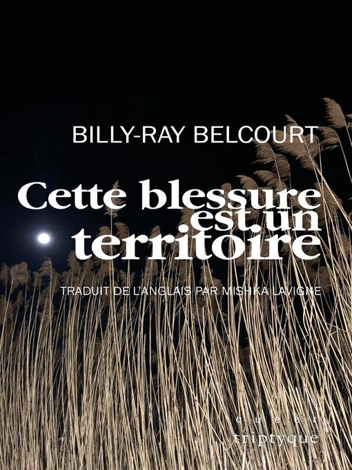 Title details for Cette blessure est un territoire by Billy-Ray Belcourt - Available