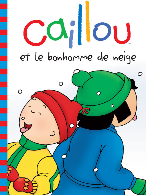 Title details for Caillou et le bonhomme de neige by Roger Harvey - Available