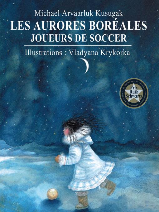 Aurores boréales by Michael Kusugak Vladyana Krykorka