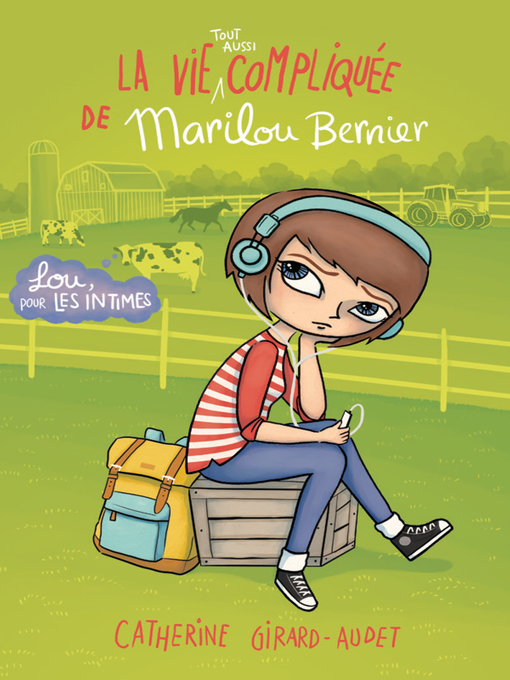 Title details for La vie (tout aussi) compliquée de Marilou Bernier by Catherine Girard-Audet - Available