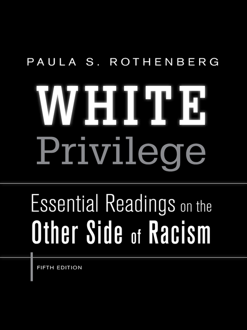 Title details for White Privilege by Paula S. Rothenberg - Available