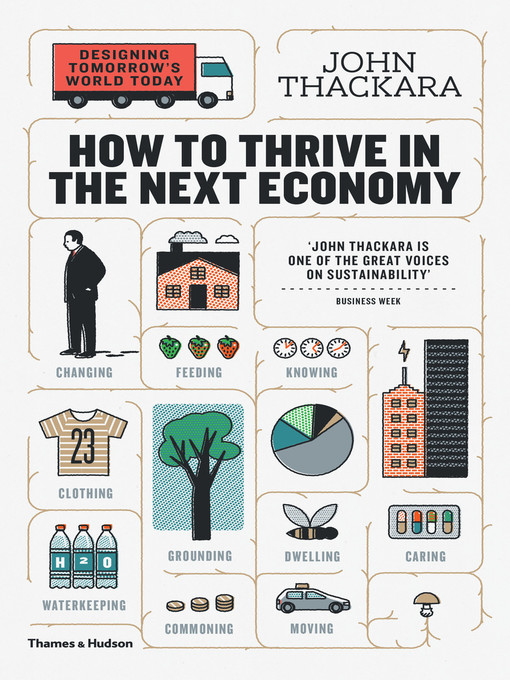 How to Thrive in the Next Economy Designing Tomorrow's World Today