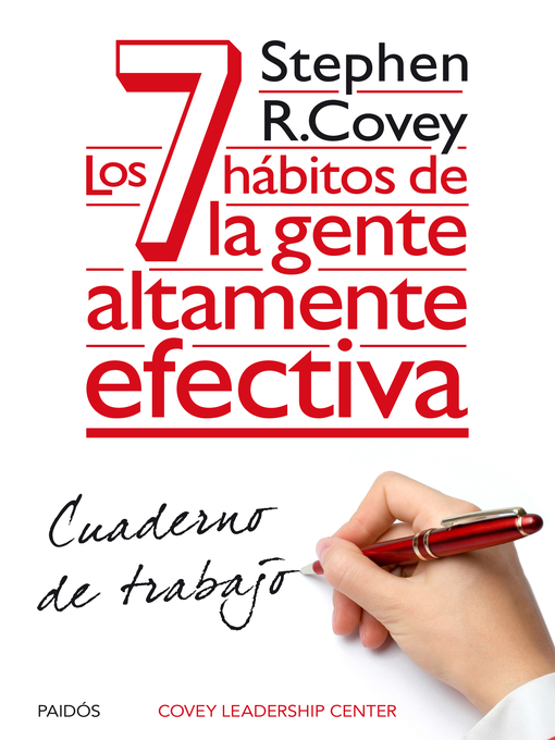 Title details for Los 7 hábitos de la gente altamente efectiva. Cuaderno de trabajo by Stephen R. Covey - Wait list
