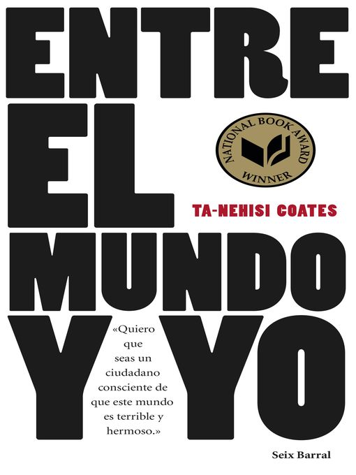 Title details for Entre el mundo y yo by Ta-Nehisi Coates - Available